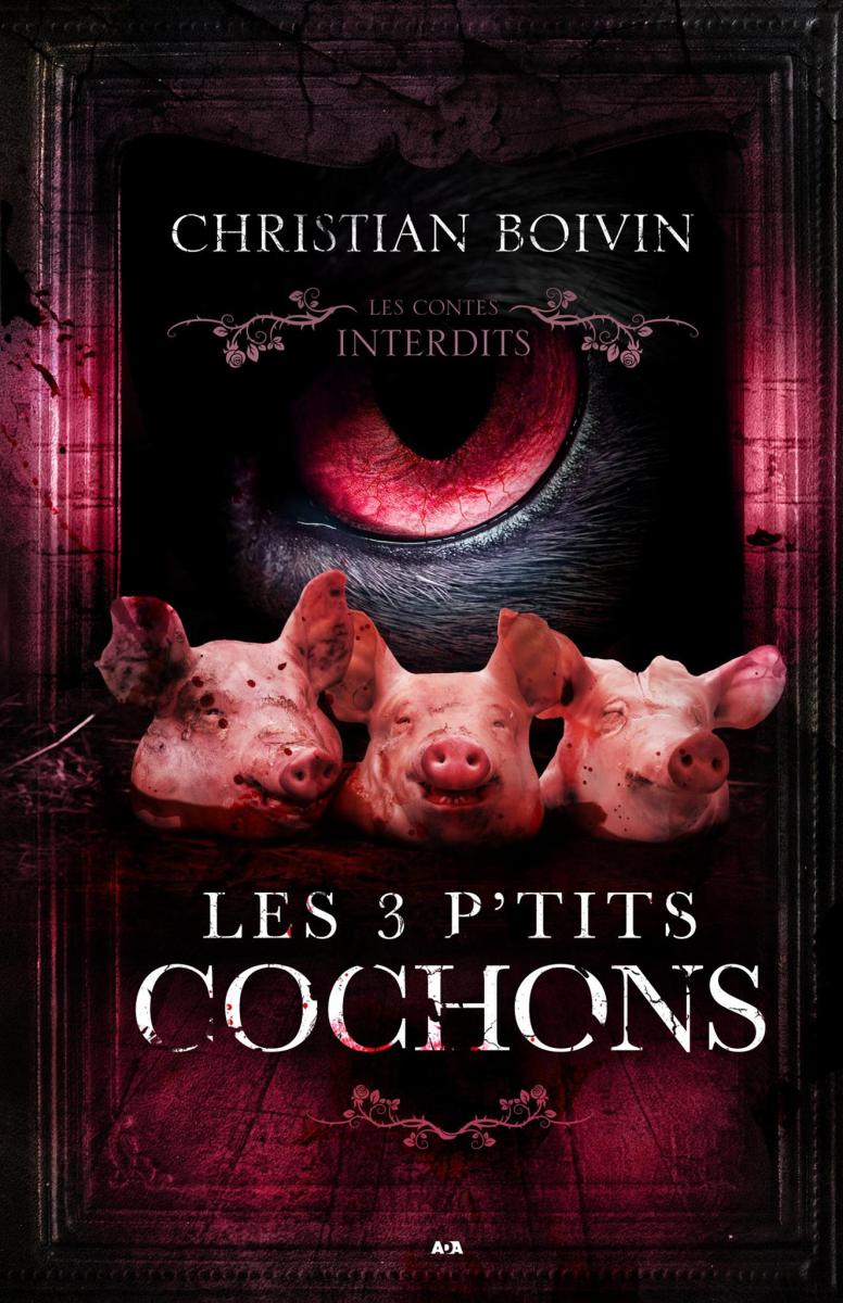 Les 3 p'tits cochons de Christian Boivin