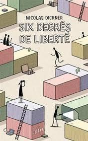 Six degrés de liberté, Nicolas Dickner