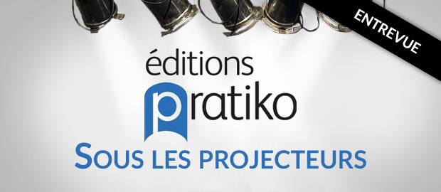 Éditions Pratiko sous les projecteurs