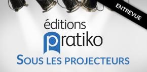 Les éditions Pratiko sous les projecteurs