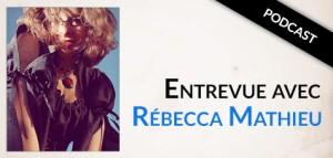Entrevue avec Rébecca mathieu podcast