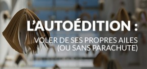 Autoédition - Voler de ses propres ailes