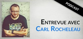 Carl Rocheleau, entrevue auteur