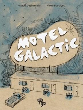 Motel Galactic par Francis Desharnais et Pierre Bouchard, pow pow