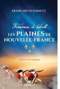 Les Plaines de Nouvelles-Frances - Femmes de liberté